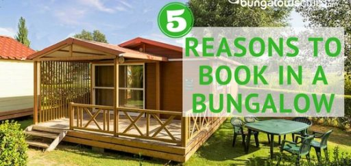 5 reasons to book your next holidays in a bungalow